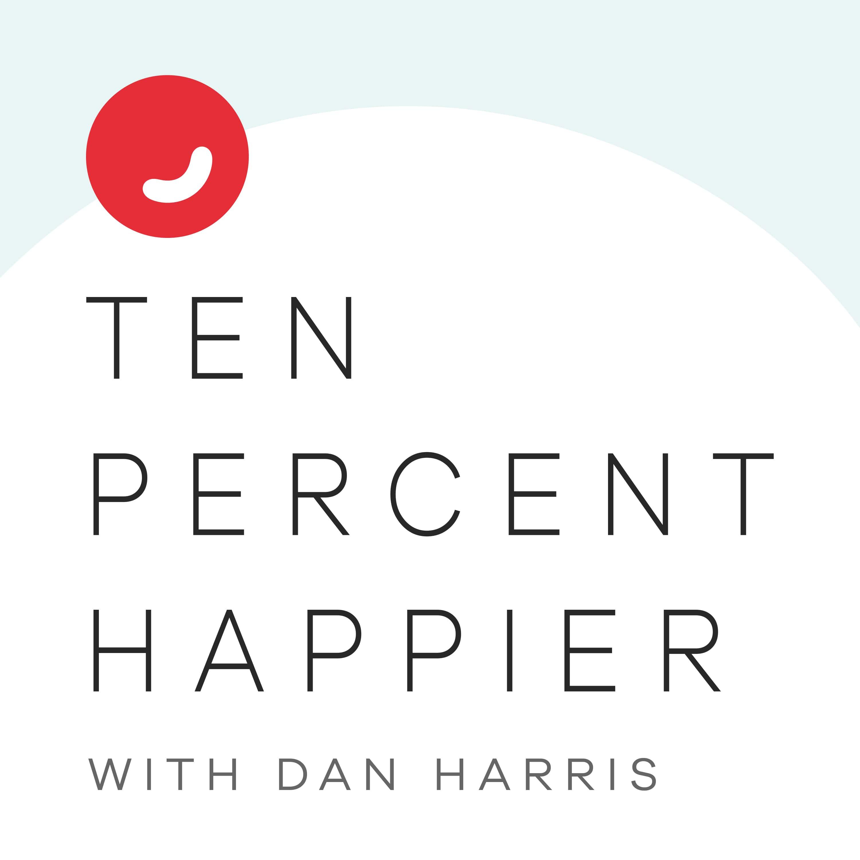 Ten Percent Happier with Dan Harris | Podbay